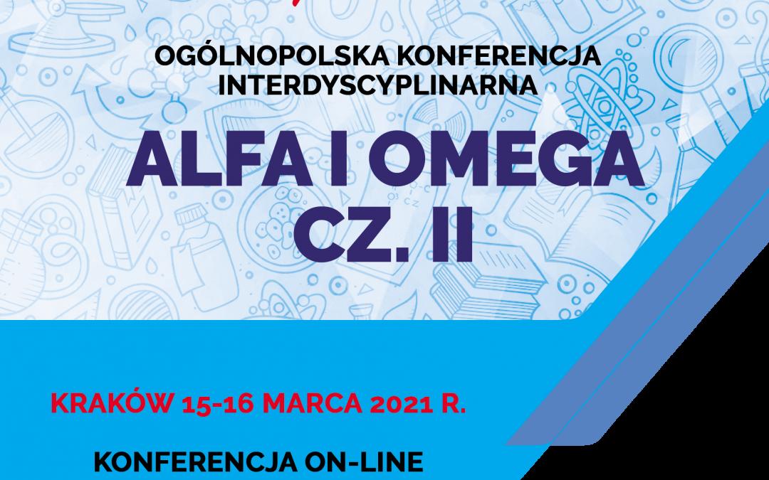 "Ogólnopolska Konferencja Interdyscyplinarna pn. ""ALFA I OMEGA CZ. II"""