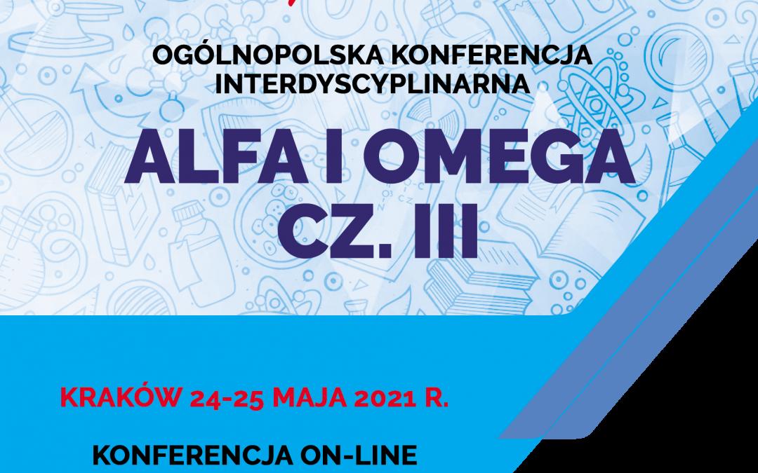 "Ogólnopolska Konferencja Interdyscyplinarna pn. ""ALFA I OMEGA CZ. III"""